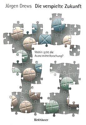 Die verspielte Zukunft: Wohin geht die Arzneimittelforschung? Birkhäuser, 1998 ISBN 3-7643-5841-6