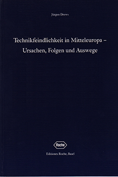 Technikfeindlichkeit in Mitteleuropa - Ursachen, Folgen und Auswege ISBN 3-907946-92-8